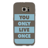 Words Funda TPU Tacto Goma Marrón You Only Live Samsung Galaxy S6  words