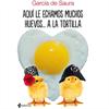 Grupo Planeta Aqui Le Echamos Muchos Huevos...A La Tortilla