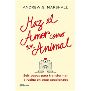 Grupo Planeta Haz El Amor Como Un Animal By Marshall