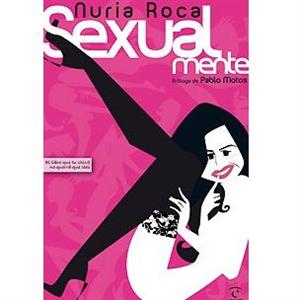 Grupo Planeta Sexualmente De Nuria Roca