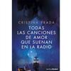 Grupo Planeta - Todas Las Canciones De Amor Que Suenan En La Radio Edicion Bolsillo