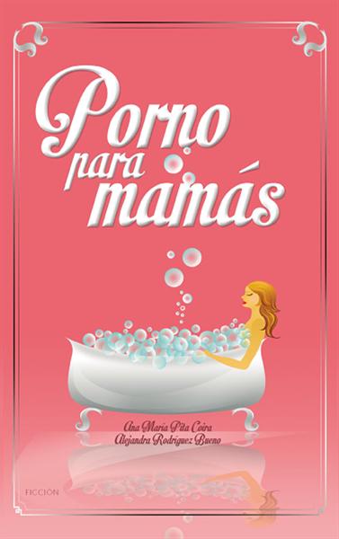 Libros - Porno para mamás