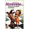 Libros Atrévete...con los juegos eróticos